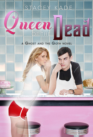 Queen of the Dead (The Ghost and the Goth, book 2)