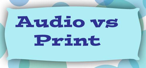 Audio-vs-Print